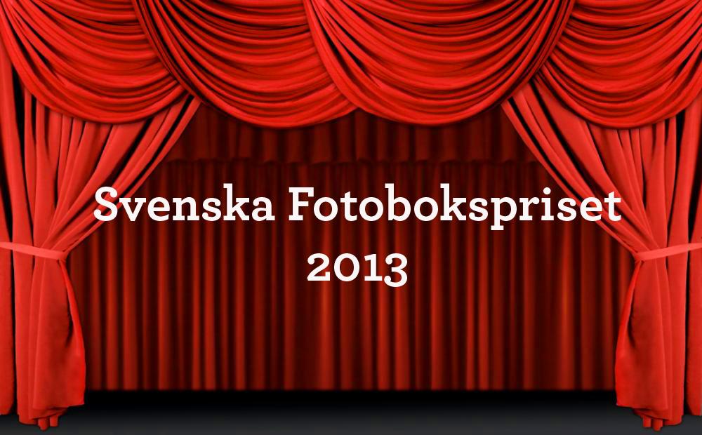 Välkommen till Svenska Fotoboksprisgalan 2013