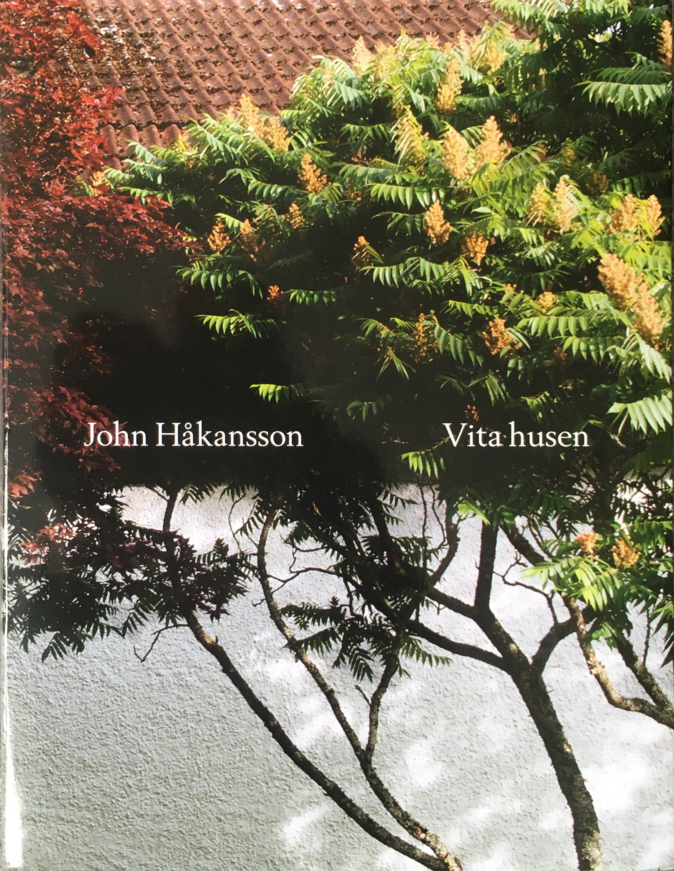 "John Håkansson: "" Vita husen"""