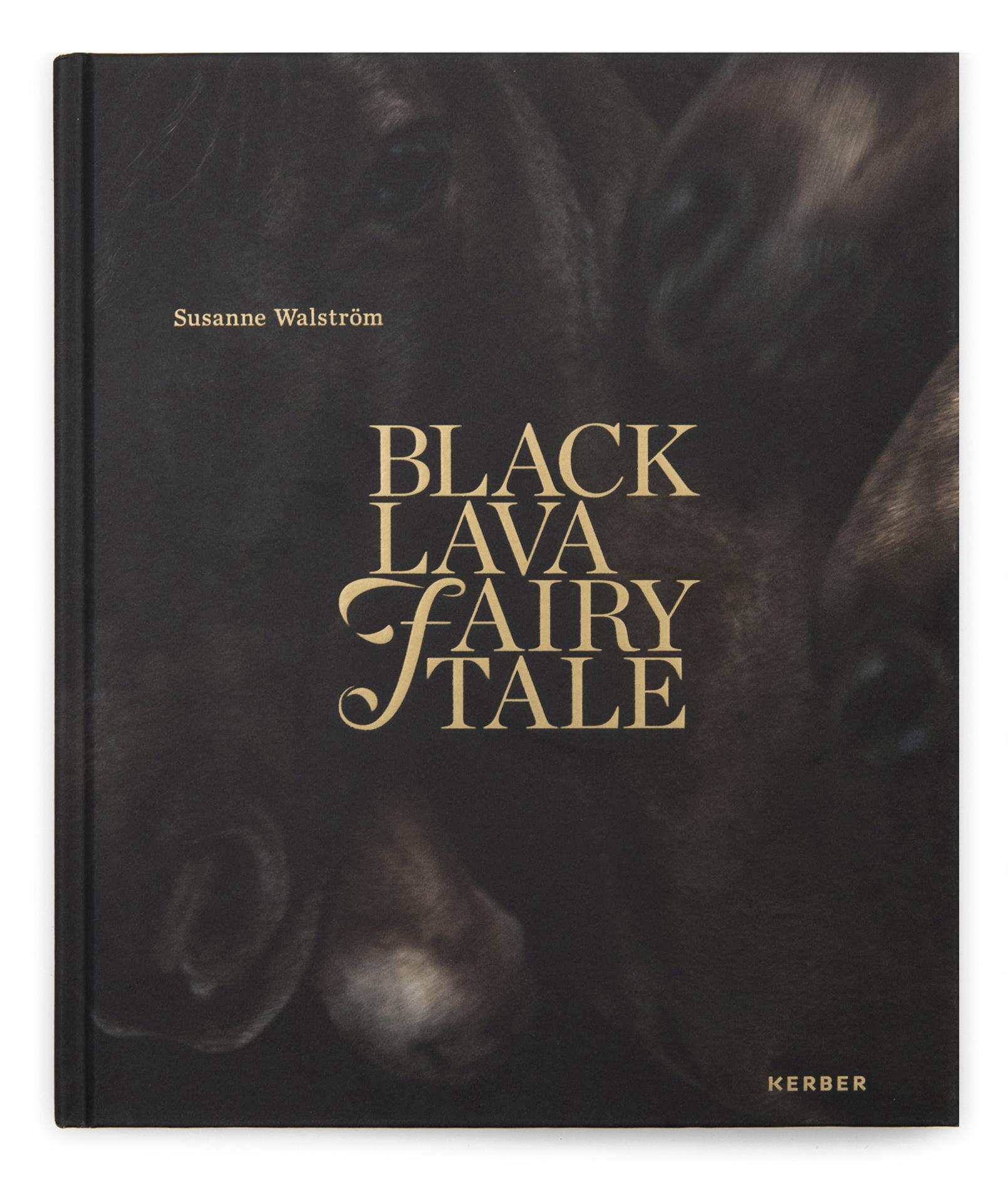 "Susanne Walström: ""Black lava, Fairy tale"""