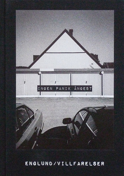 "Per Englund/Villfarelser: ""INGEN PANIK ÅNGEST"""