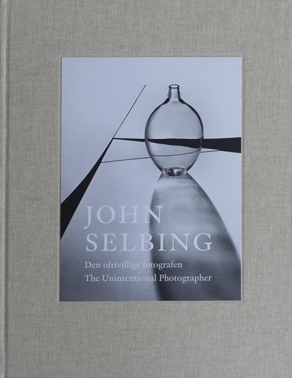 """Mats Fredriksson, Jonas Sällberg:""""John Selbing- den ofrivillige fotografen"""""""