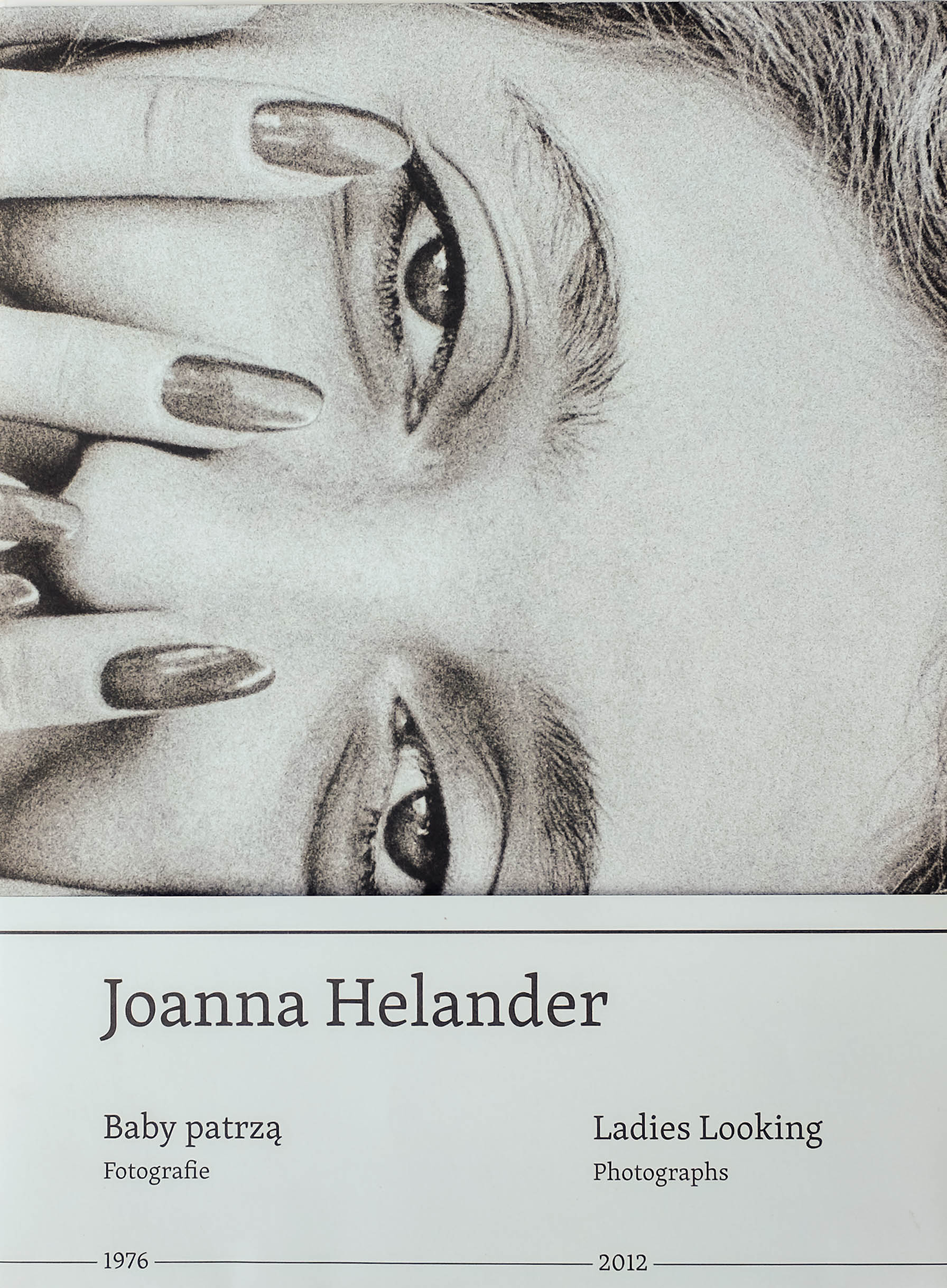 Joanna Helander: Ladies Looking, Photographs 1976- 2012