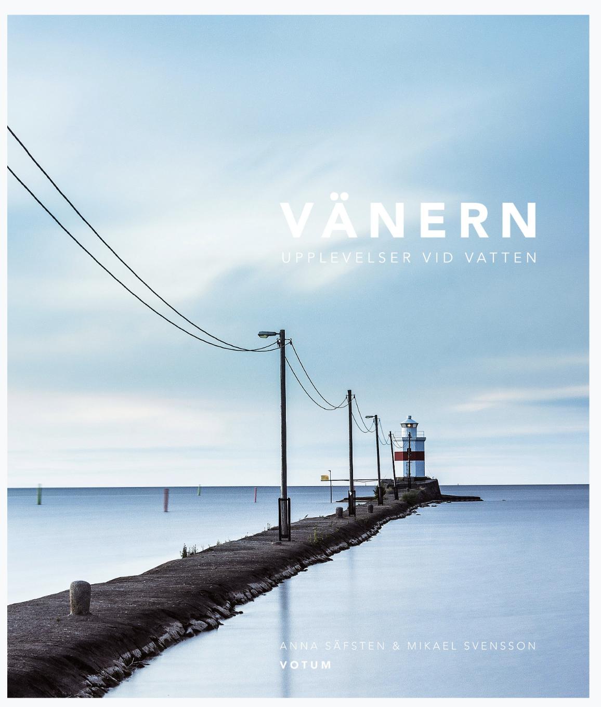 """Mikael Svensson och Anna Säfsten: """"Vänern, upplevelser vid vatten"""""""