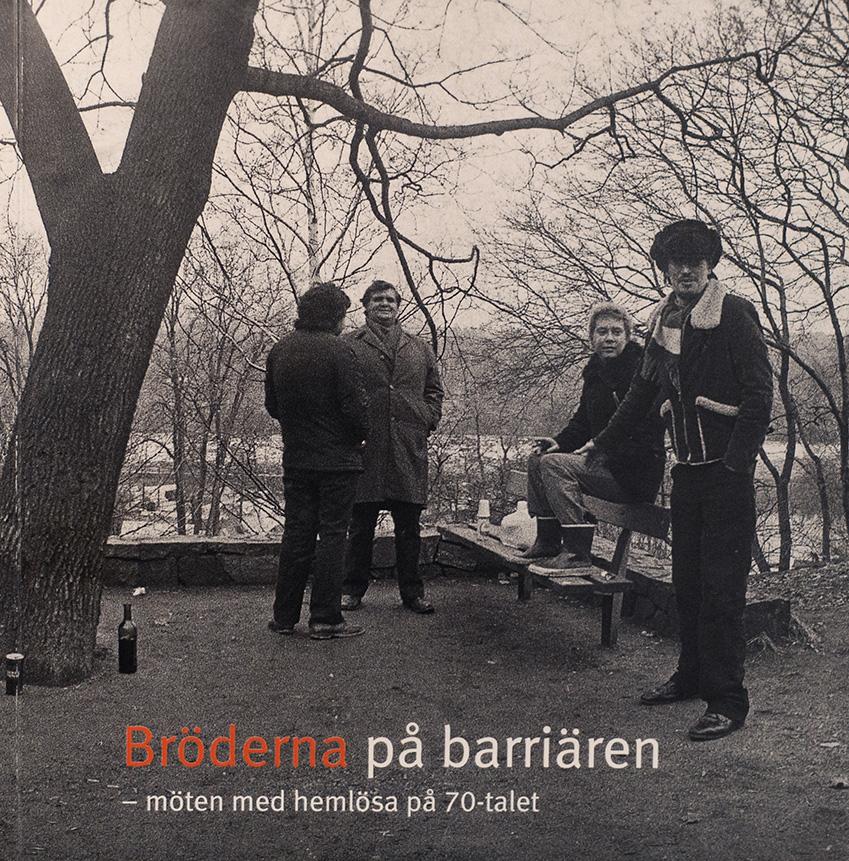 """Mikael Wahlberg: """" Bröderna på barriären- möten med hemlösa på 70-talet"""""""