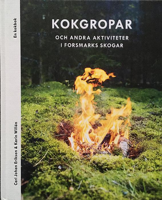 "Carl Johan Erikson, Karin Willen: ""Kokgropar och andra aktiviteter i Forsmarks skogar."""