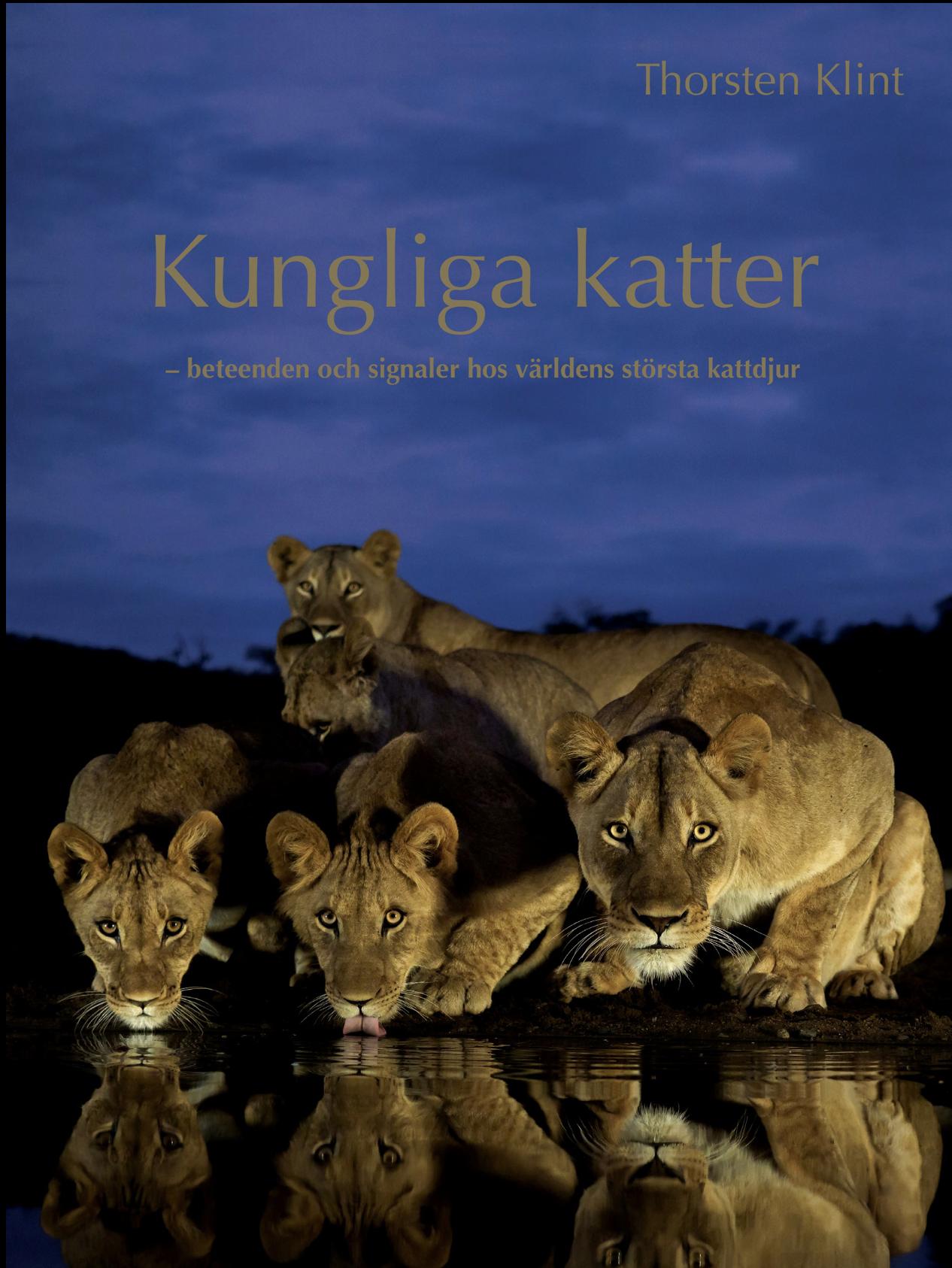"""Thorsten Klint: """"Kungliga katter, beteenden och signaler hos världens största kattdjur"""""""