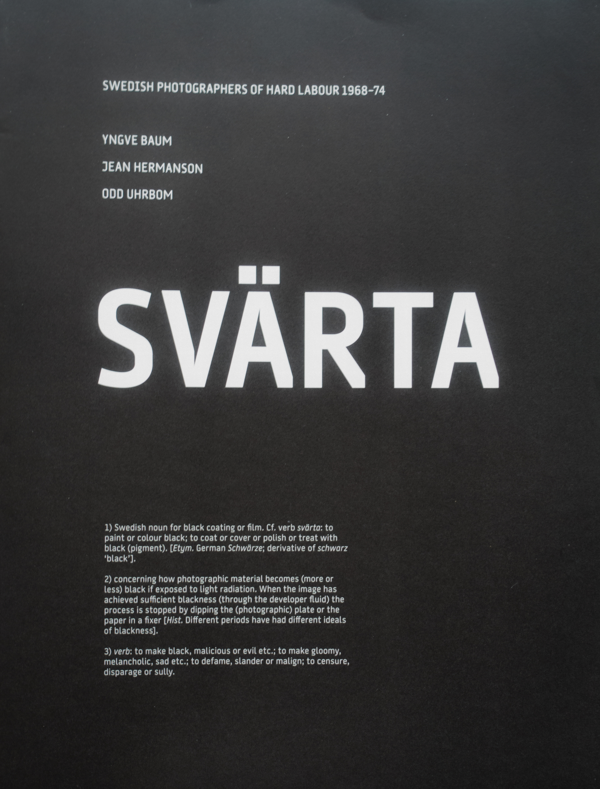 "Baum, Hermansson och Uhrbom: ""Svärta, swedish photographers of hard labour 1968-74"""