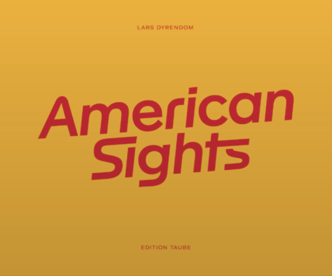 "Lars Dyrendom: "" American Sights"""