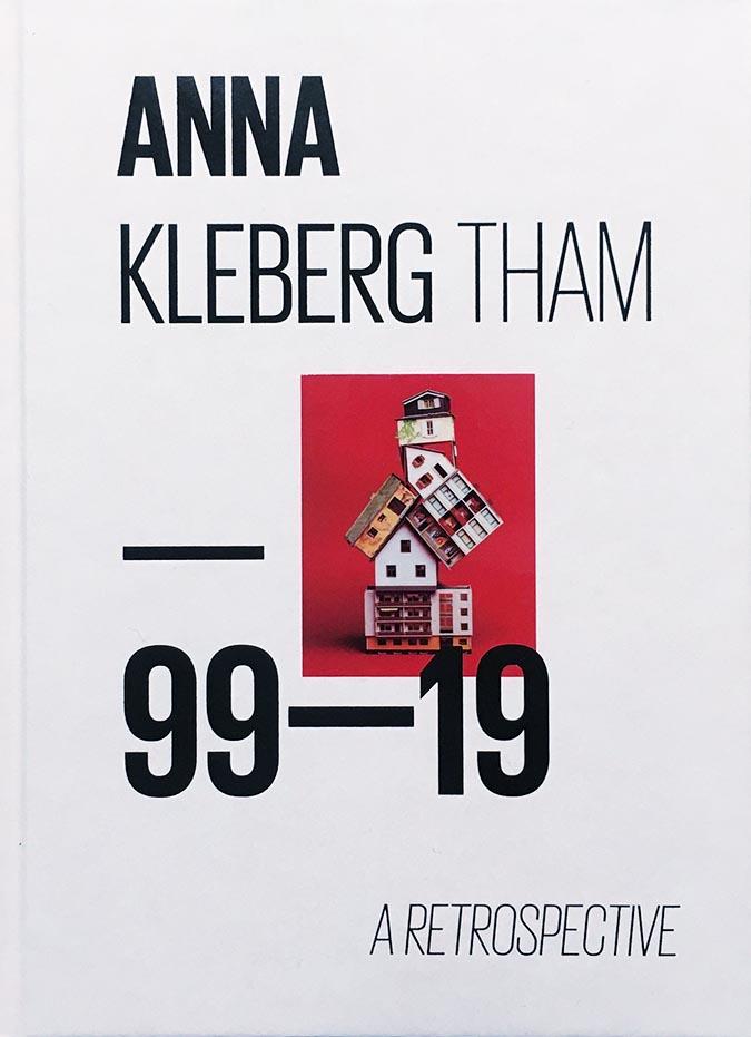 "Anna Kleberg Tham: ""99-19. A retrospective"""