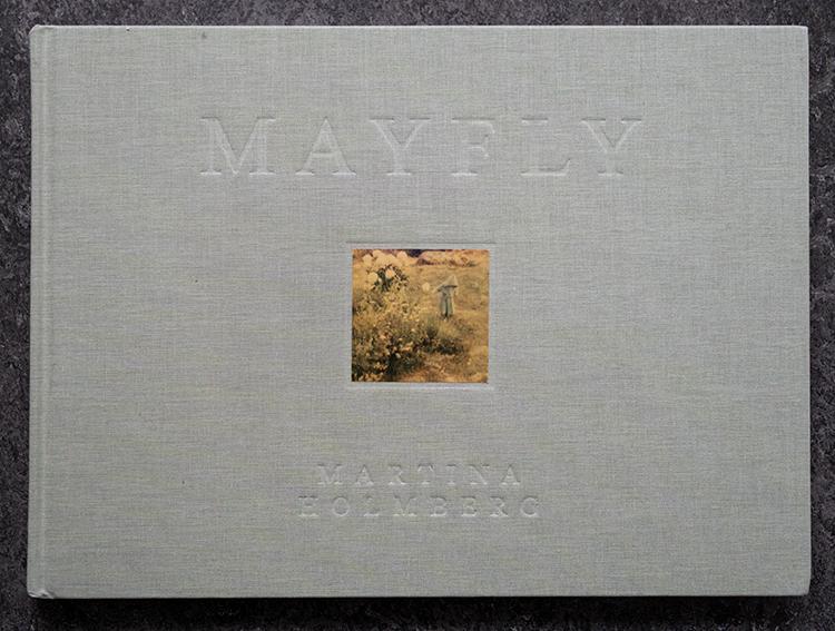 """Martina Holmberg: """"MAYFLY"""""""
