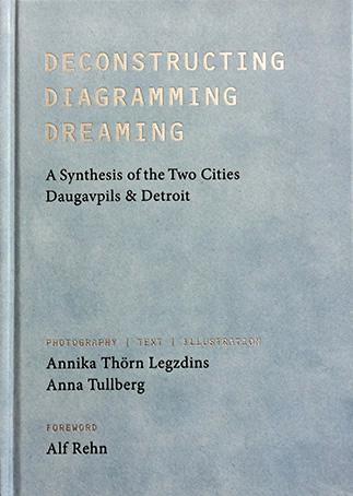 "Annika Thörn Legdzins, Anna Tullberg: ""Deconstructing, Diagramming, Dreaming"""