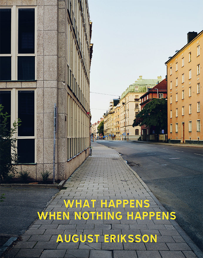 "August Eriksson: ""What happen when nothing happens"""
