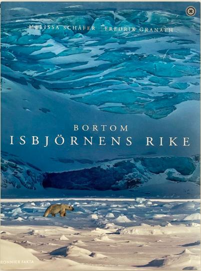 "Melissa Schäfer/ Fredrik Granath: ""Bortom Isbjörnens rike"""