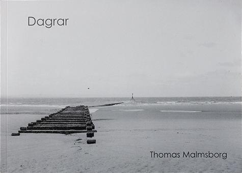 "Thomas Malmsborg: ""Dagrar"""