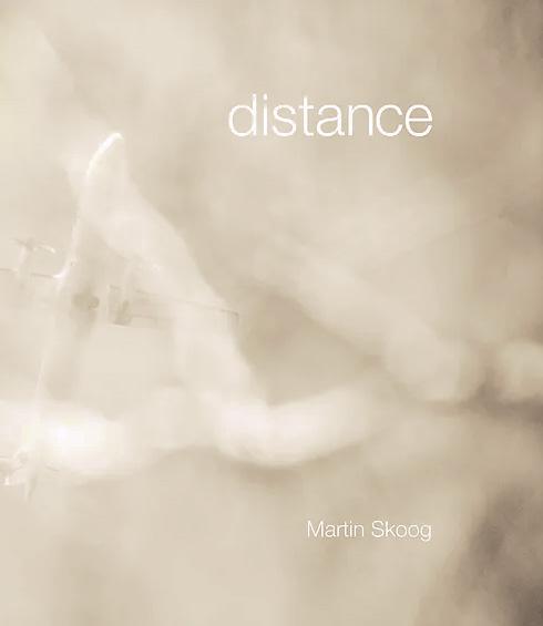"""Martin Skoog: """"Distance"""""""