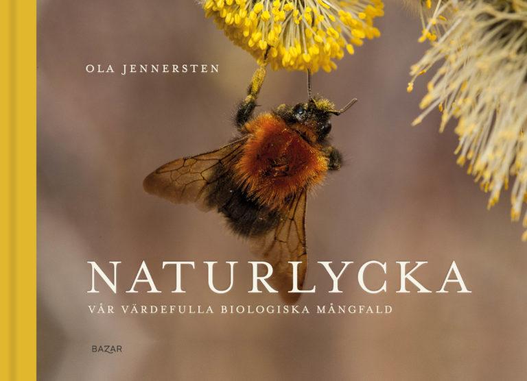 """Ola Jennersten: """"Naturlycka, vår värdefulla biologiska mångfald"""""""