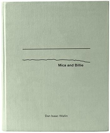 "Dan Isaac Wallin: ""Mica and Billie"""