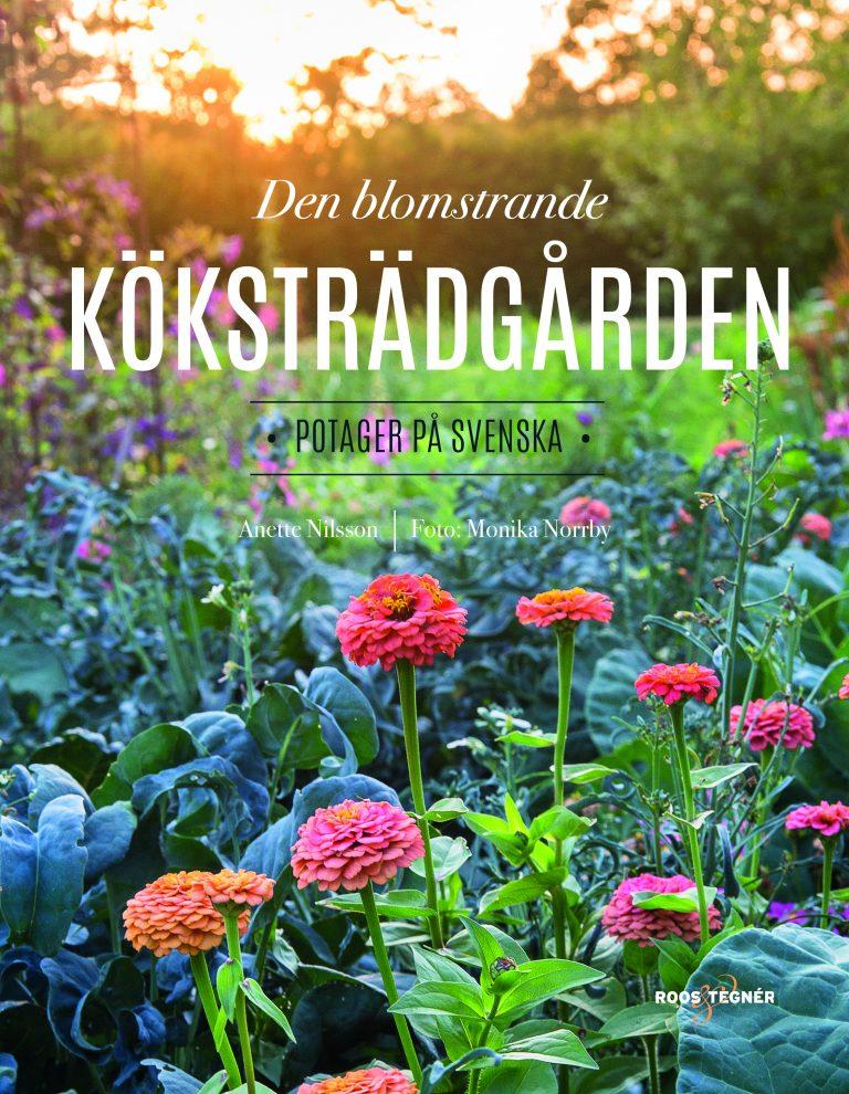 """Monika Norrby, Anette Nilsson: """" Den blomstrande köksträdgården"""""""