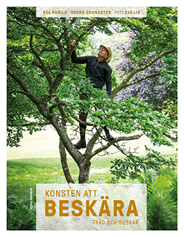 """Eva Lie, Eva Robild, Georg Grundsten: """"Konsten att beskära träd och buskar"""""""