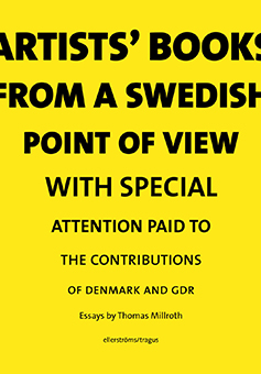 """Thomas Millroth: """"Artist books from a Swedish point of view with special attention paid to the contributions of Denmark and GDR"""""""