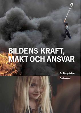 """Bo Bergström: """" Bildens kraft, makt och ansvar"""""""