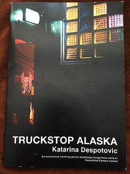 "Katarina Despotovic: ""Truckstop Alaska"""