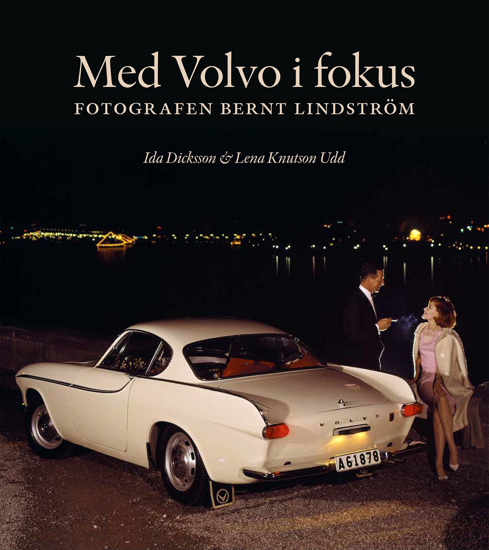 """Bernt Lindström: """"Med Volvo i fokus"""""""